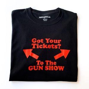'Got Your Tickets to the Gun Show' Black T-shirt L